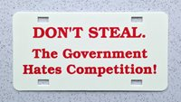 Don't Steal Government Retro Auto License Plate - Lexan Heavy Gauge Plastic