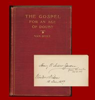 Henry Van Dyke, Woodrow Wilson, The Gospel For An Age of Doubt, Signed