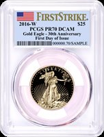 2016-W $25 1/2oz Proof Gold Eagle 30th Anniversary PCGS PR70 DCAM First Strike First Day of Issue