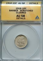 1916 10c ANACS AU 58 DETAILS (ALMOST, ABOUT UNCIRCULATED) BARBER DIME