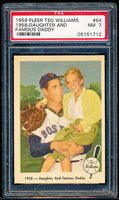 "1959 Fleer Ted Williams Bb- #64 ""Daughter and Famous Daddy""- PSA NM 7"