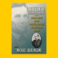 Michael Burlingame, Sixteenth President-in-Waiting