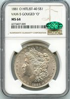 "C8836- 1881-O VAM-5 ""GOUGED O"" MORGAN NGC MS64 CAC - POP 4/0 FINEST KNOWN"
