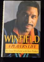 Winfield: A Player's Life by Tom Parker and Dave Winfield