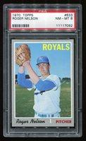 1970 Topps #633 Roger Nelson *Royals* PSA 8 NM-MT #11117092
