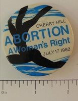 Cherry hill Abortion A Womans Right July 17, 1982 special interest button