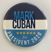 Mark Cuban 2020 Presidential Hopeful Campaign Button (CUBAN-701)