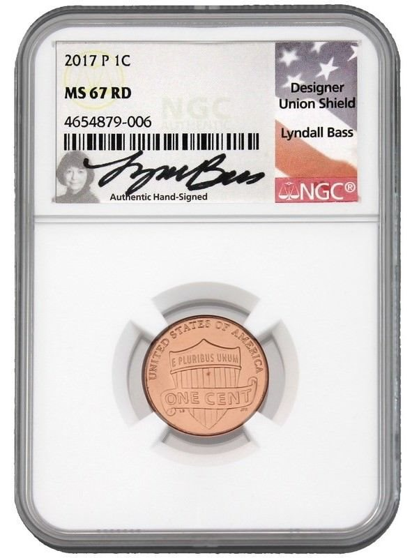 2017 P Lincoln SHIELD Cent 1c NGC MS67 RD - Signed by The