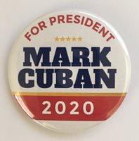 Mark Cuban 2020 Presidential Hopeful Campaign Button (CUBAN-705)