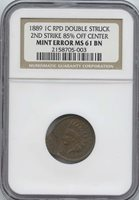 1889 Indian Cent Double Struck 2nd strike 85% O/C NGC MS-61 BN Double Struck-2nd strike 85% off-center @ 8:30. Also a Re-Punched variety. Error Coins